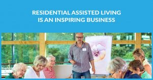 Residential Assisted Living Is An Inspiring Business