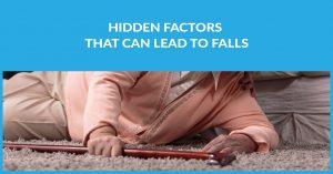 Hidden Factors That Can Lead To Falls